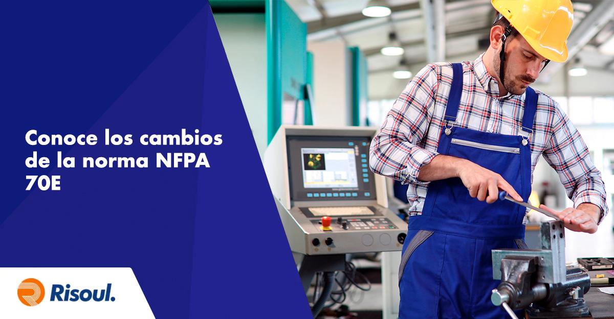 Conoce los cambios de la norma NFPA 70E