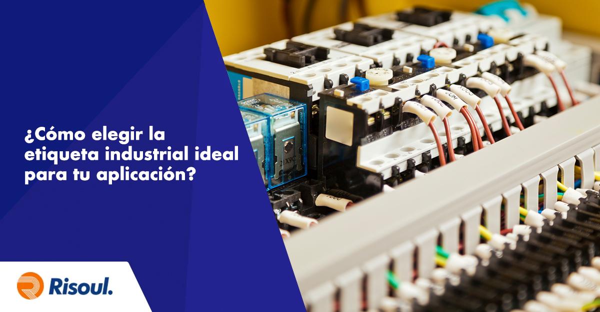 ¿Cómo elegir la etiqueta industrial ideal de acuerdo a tu aplicación?