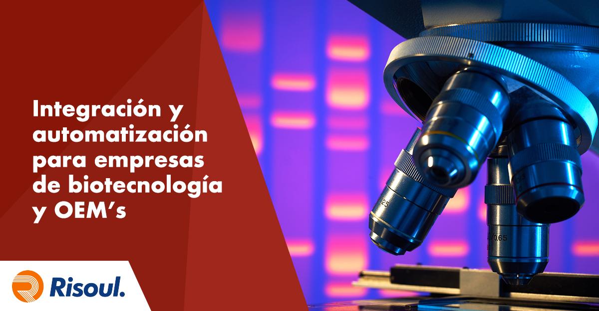 Estrategias de integración y automatización para empresas de biotecnología y OEM's