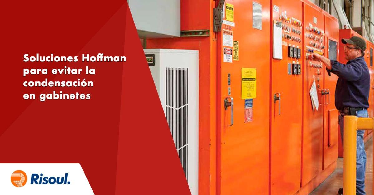 Soluciones Hoffman para evitar la condensación en gabinetes