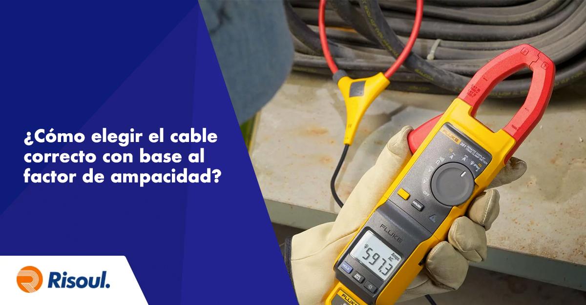 ¿Cómo elegir el cable correcto con base al factor de ampacidad?