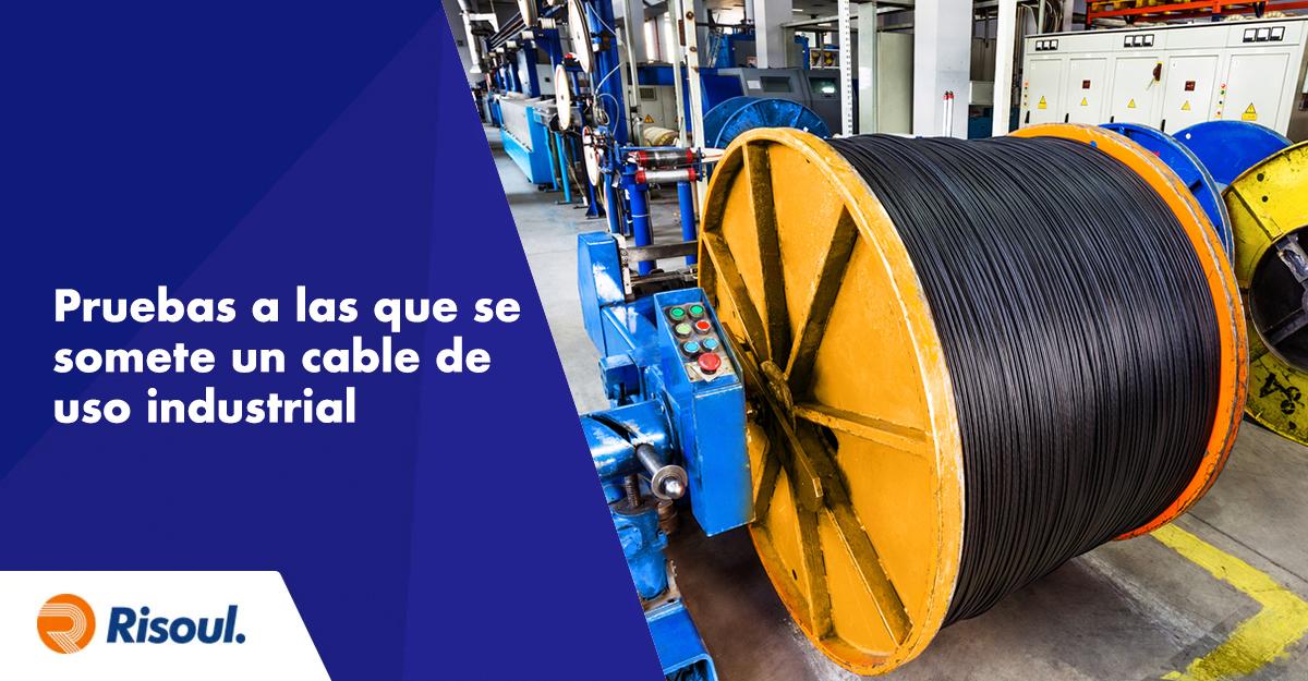 Conoce las diversas pruebas a las que se somete un cable de uso industrial