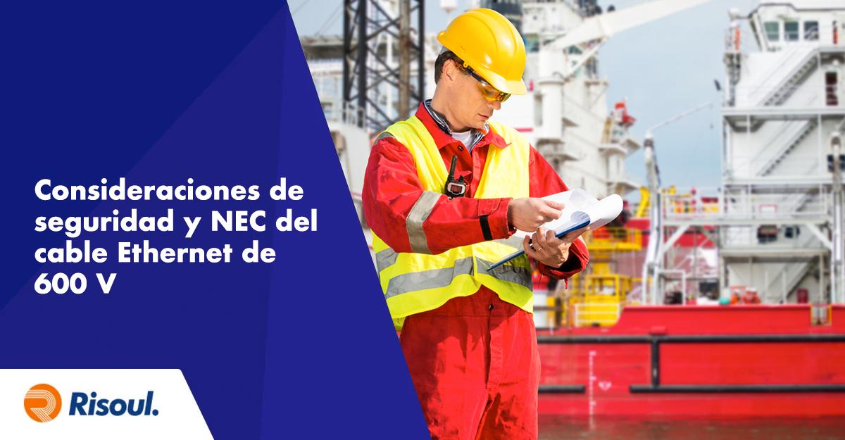 Consideraciones de seguridad y NEC al utilizar cable Ethernet industrial de 600 V