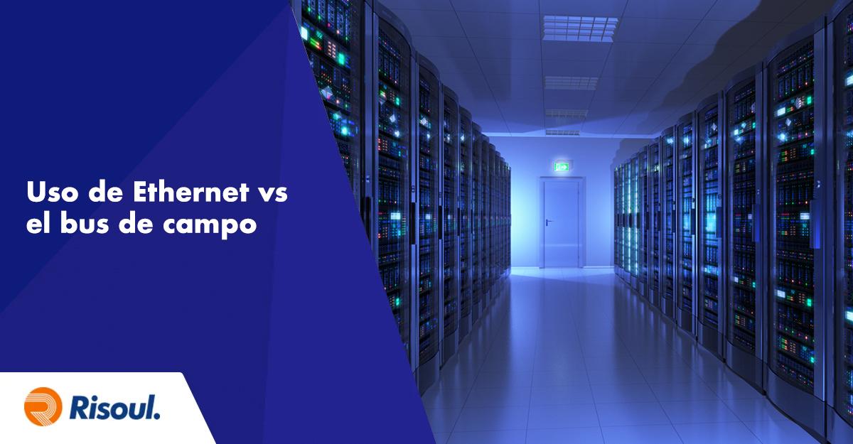 Aumento en el uso de Ethernet vs el bus de campo