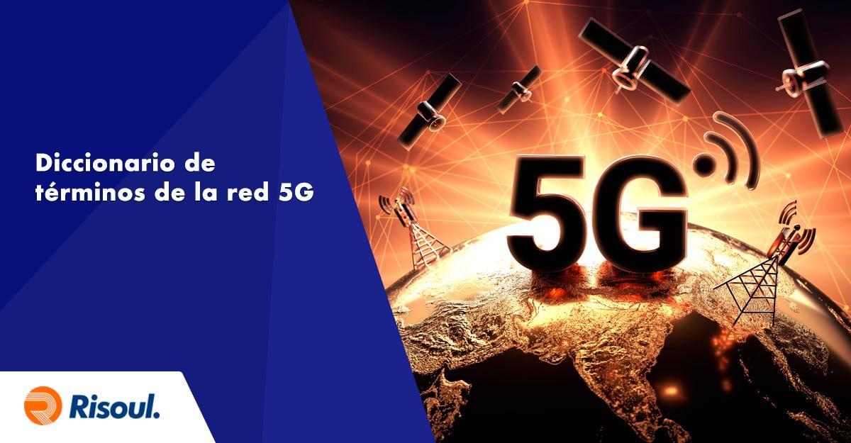 Diccionario de términos de la red 5G