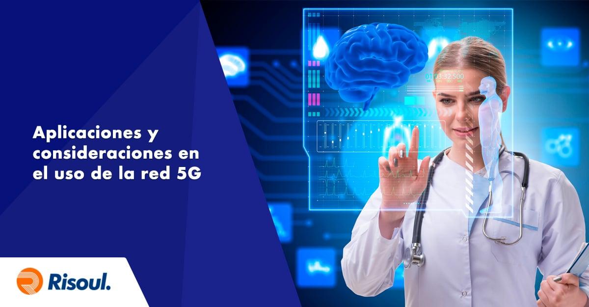 Aplicaciones y consideraciones en el uso de la red 5G