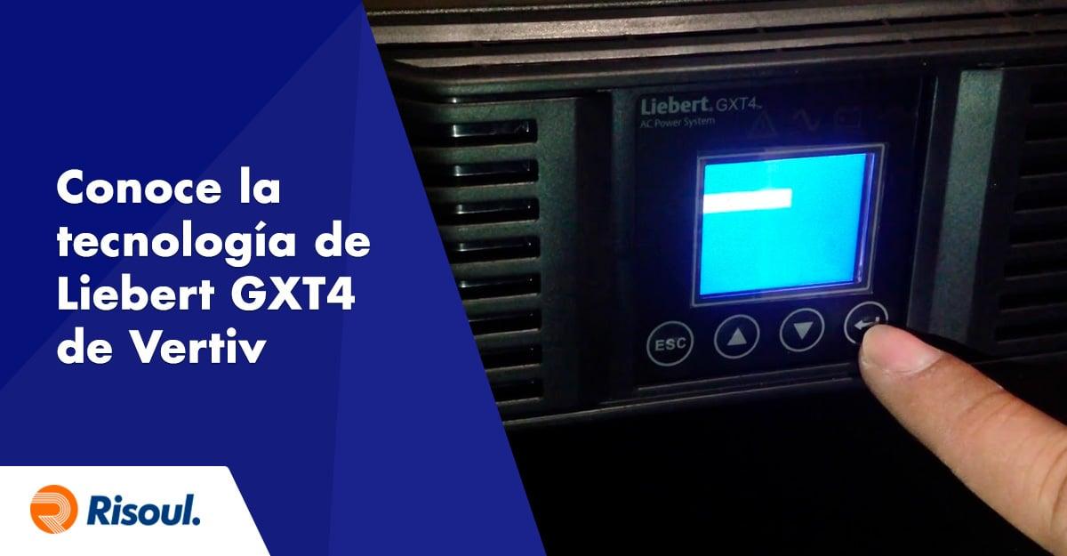 Conoce la tecnología de Liebert® GXT4™ de Vertiv