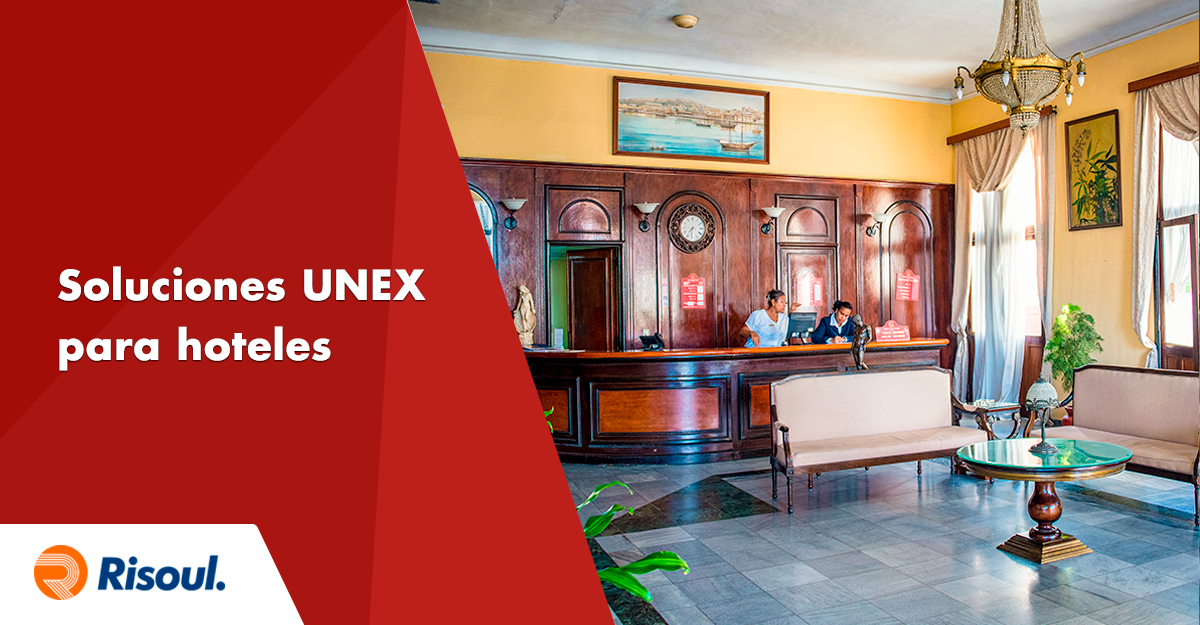 Beneficios de las soluciones UNEX para hoteles