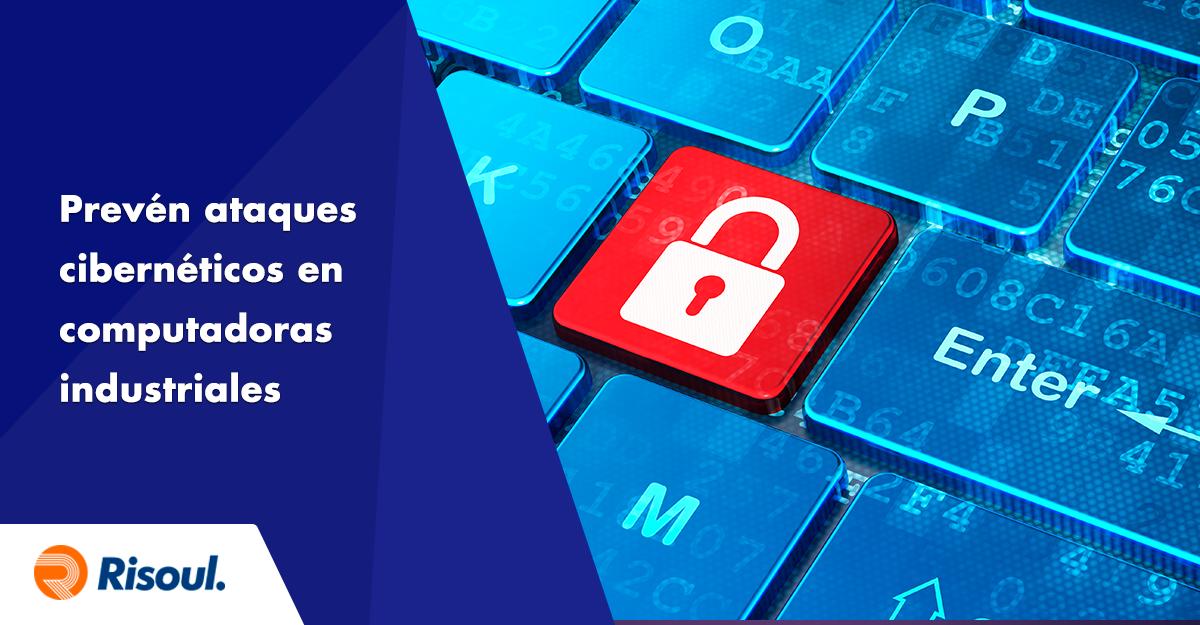 Ataques informáticos en redes industriales ¿Cómo prevenir?