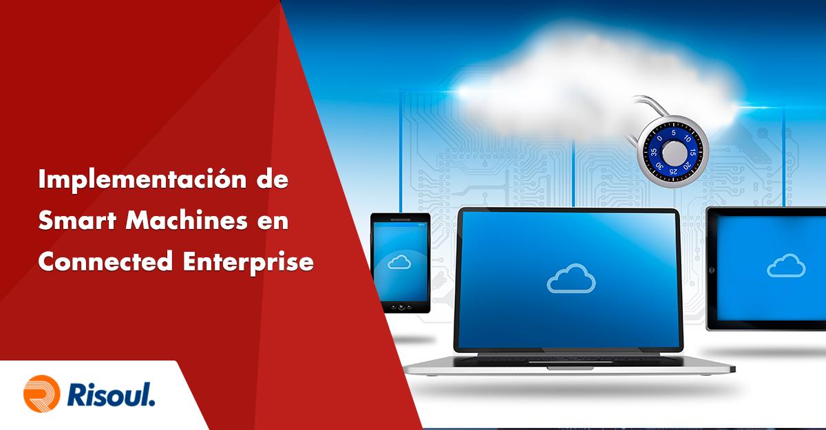 Implementación de Smart Machines en una Connected Enterprise