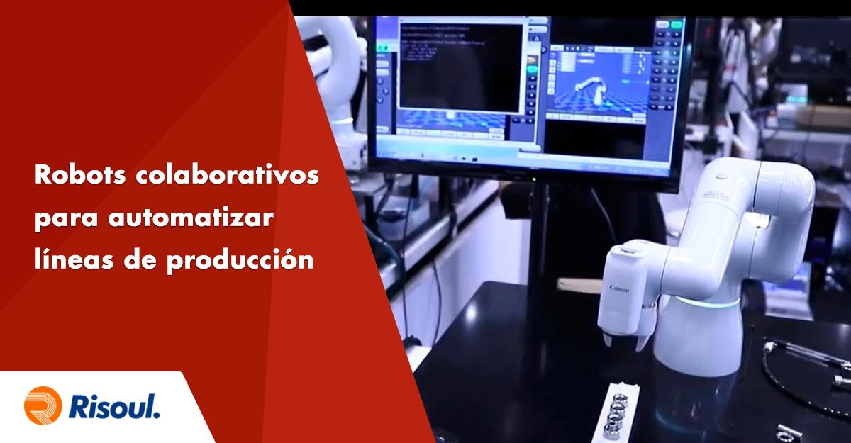 Robots colaborativos para automatización de líneas de producción en la industria