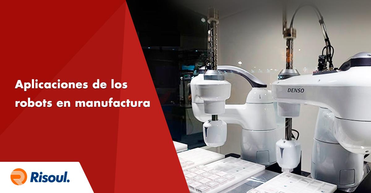 Aplicaciones de los robots en manufactura