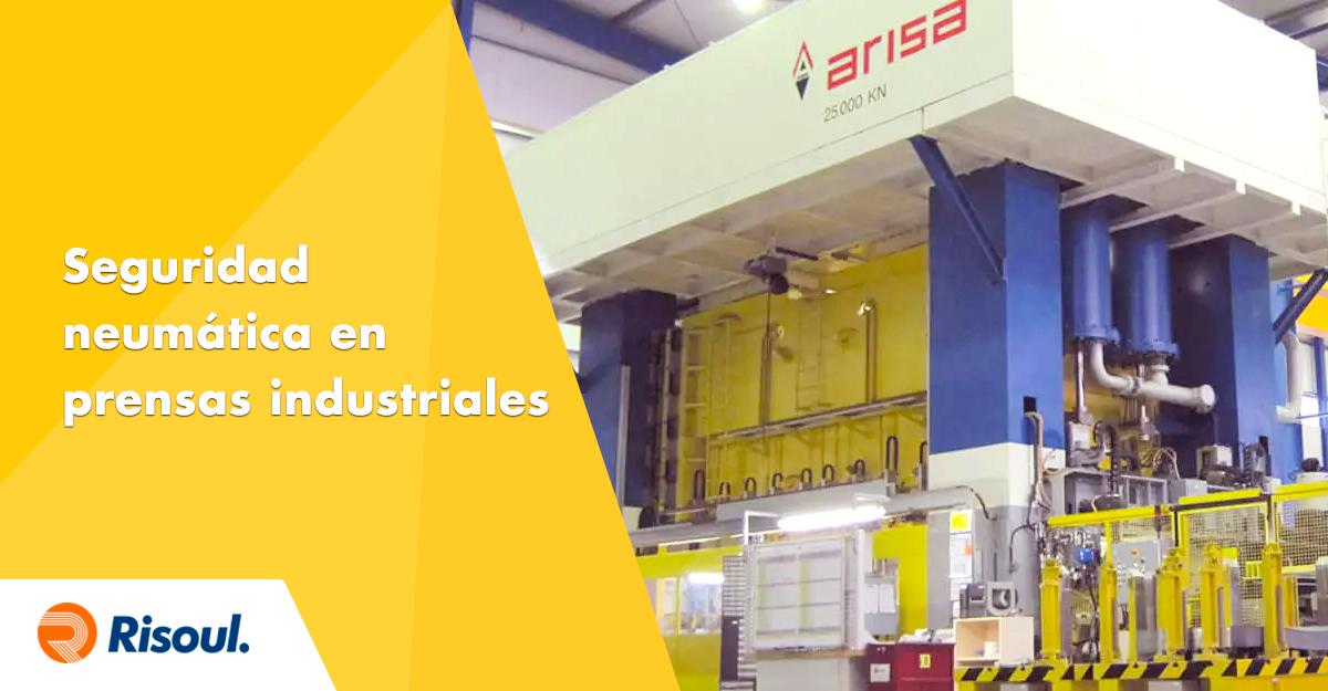 Seguridad neumática en prensas industriales