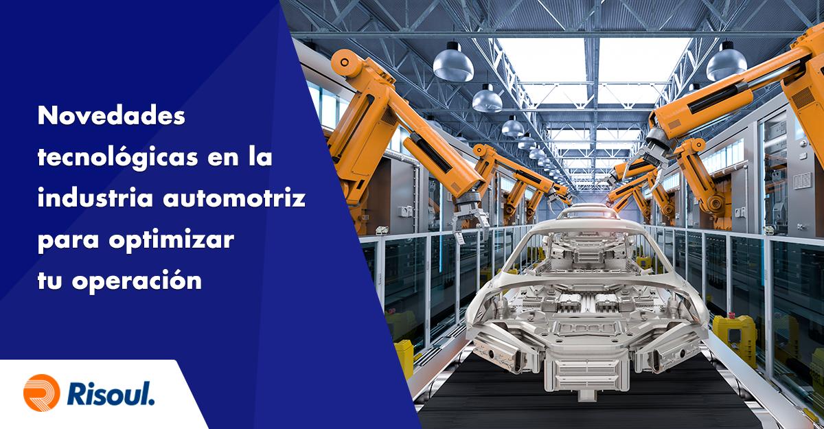 Novedades tecnológicas en la industria automotriz para optimizar tu operación