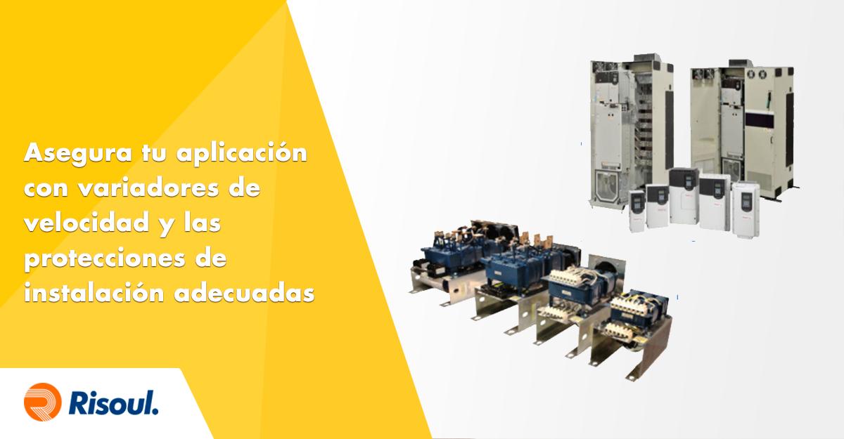 Asegura tu aplicación con variadores de velocidad y las protecciones de instalación adecuadas