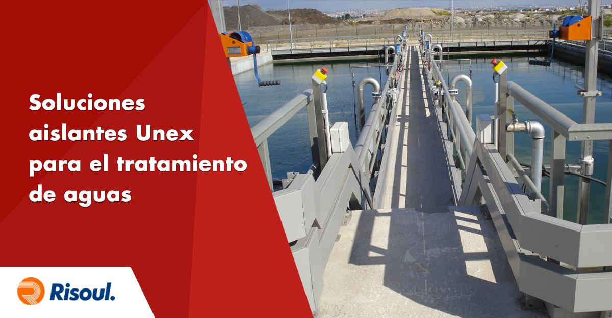 Soluciones aislantes Unex para el tratamiento de aguas
