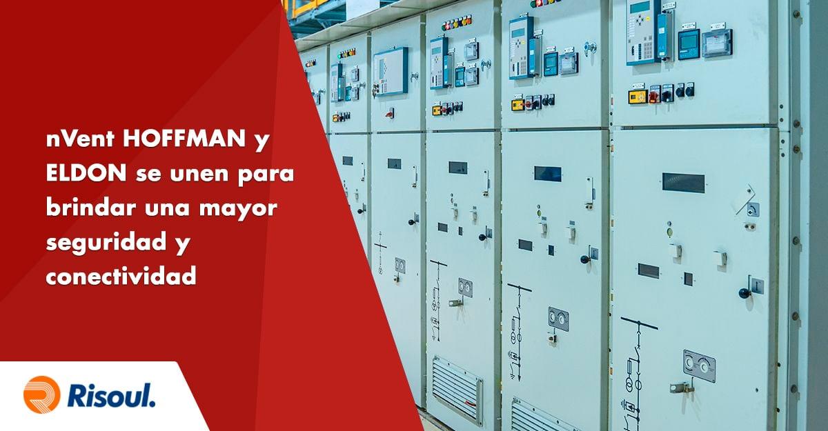 nVent HOFFMAN y ELDON se unen para brindar una mayor seguridad y conectividad