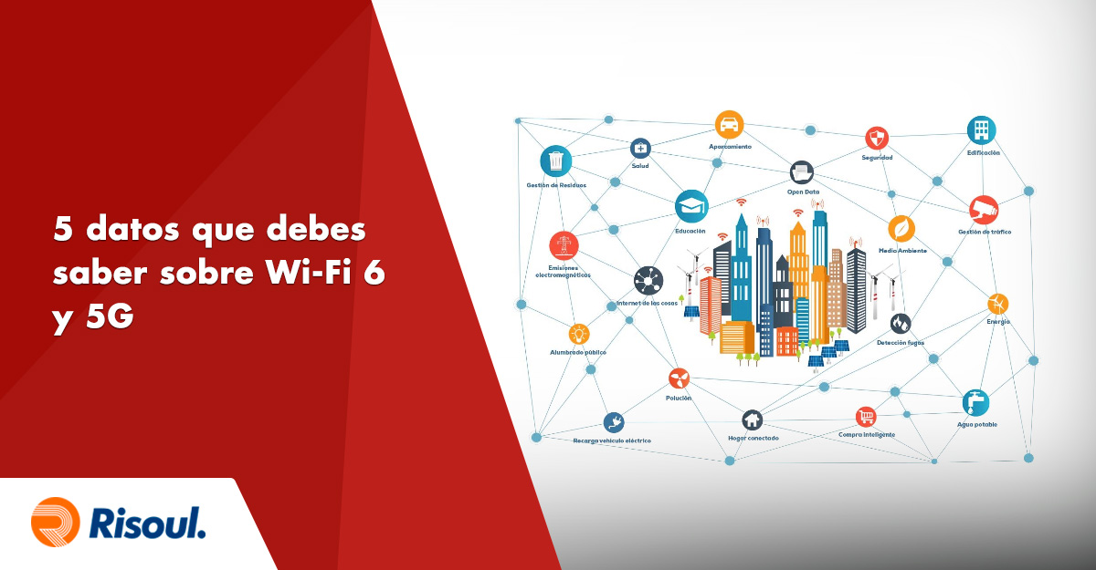 5 datos que debes saber sobre Wi-Fi 6 y 5G