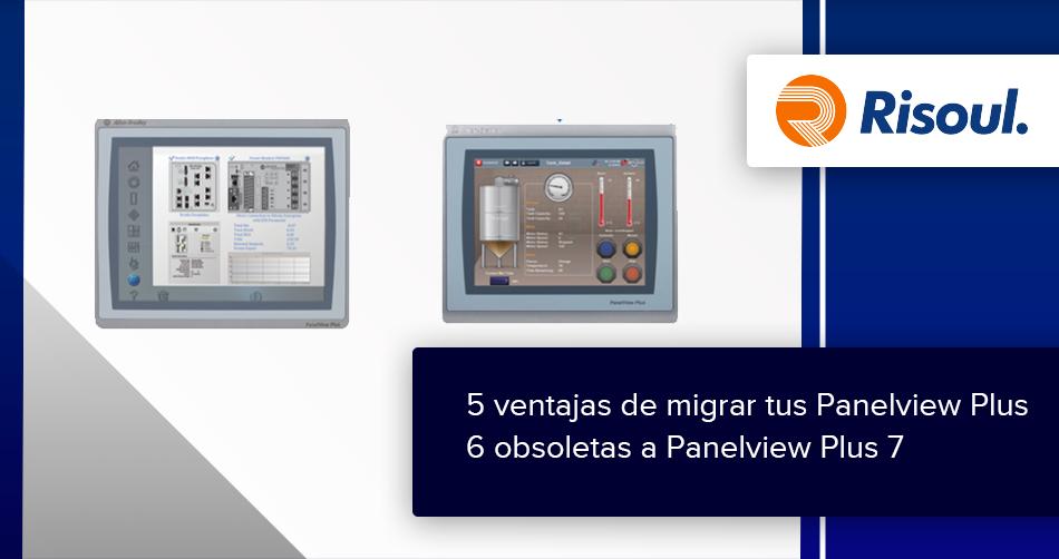 5 ventajas de migrar tus Panelview Plus 6 obsoletas a las Nuevas Panelview Plus 7