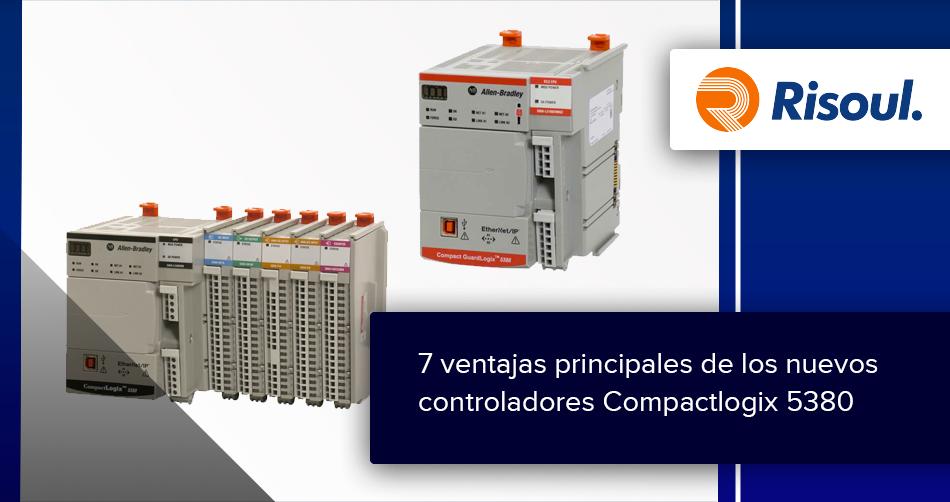 7 ventajas principales de utilizar los nuevos controladores Compactlogix 5380