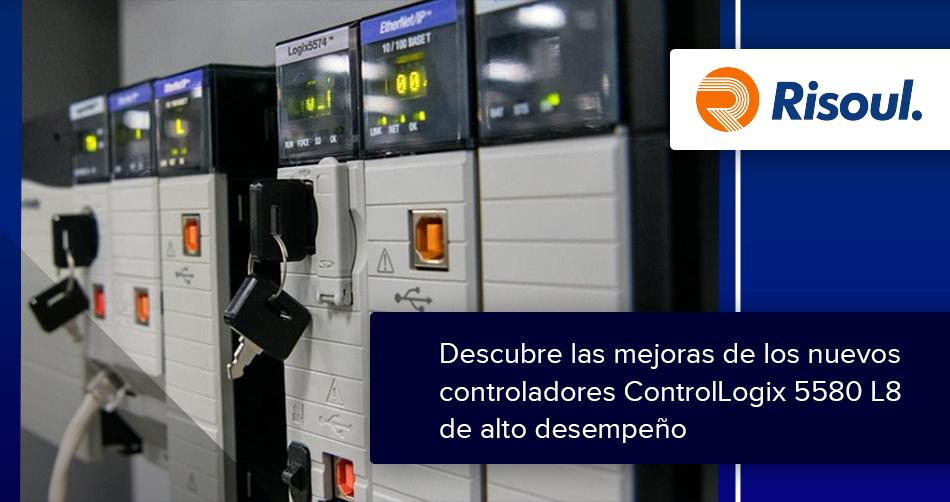 Descubre las mejoras de los nuevos controladores ControlLogix 5580 L8 de alto desempeño