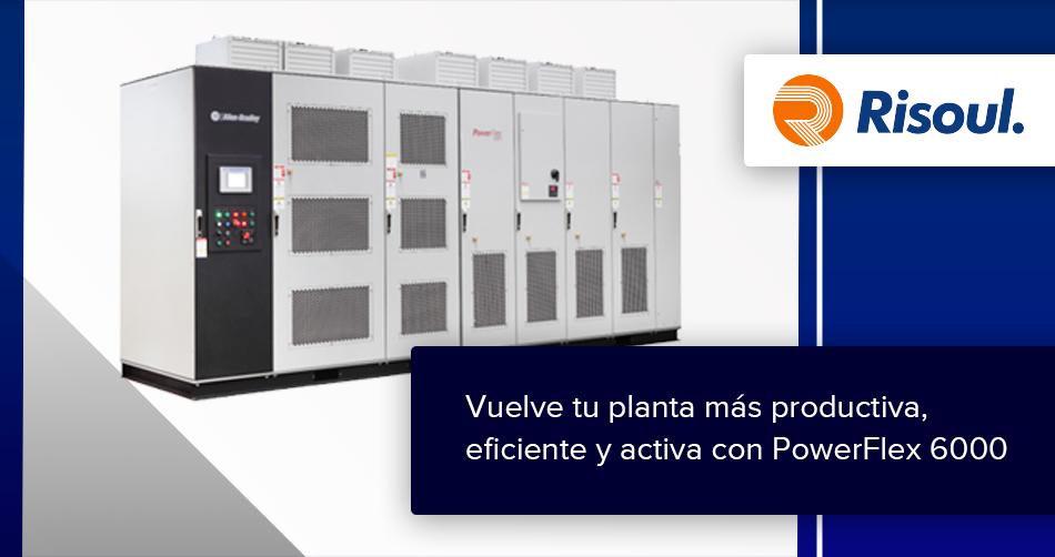 Vuelve tu planta más productiva, eficiente y activa con PowerFlex 6000