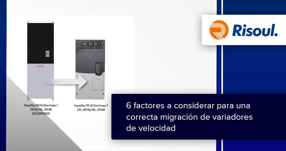 6 factores a considerar para una correcta migración de variadores de velocidad
