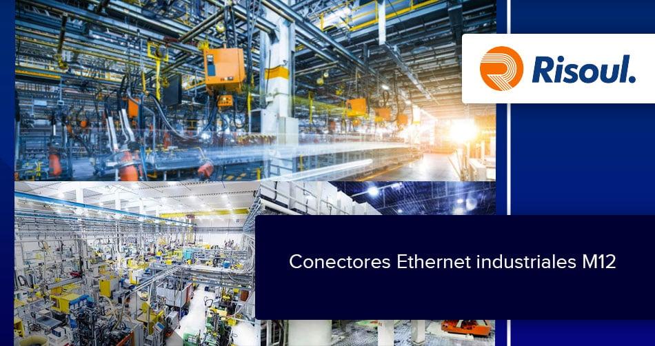 Conectores Ethernet industriales M12