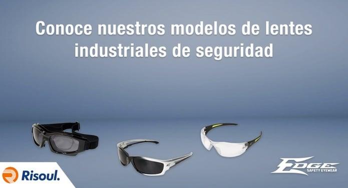Conoce nuestros modelos de lentes industriales de seguridad Edge Eyewear
