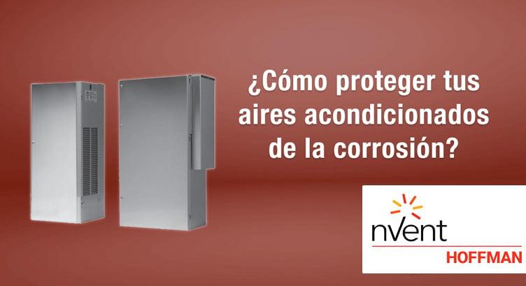 ¿Cómo proteger tus aires acondicionados de la corrosión con gabinetes Hoffman?