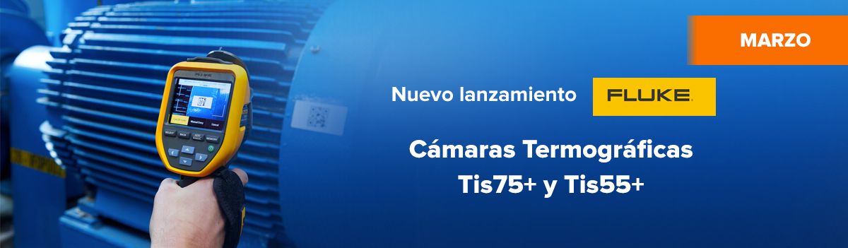 Cámaras Termográficas Fluke Tis75+ y Tis55+